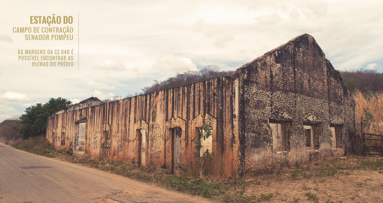 Estação do campo de contração Senador Pompeu   Às margens da CE-040 é possível encontrar as ruínas da antiga estação do campo Foto: Alex Pimentel