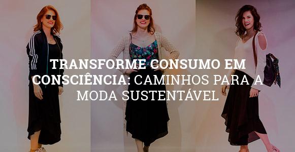 6fc726631 Transforme consumo em consciência  caminhos para a moda sustentável -  Diário do Nordeste Plus